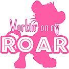 Lion King - Working on my Roar - pink by Unicornarama