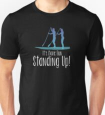 Stand Up Paddleboarding SUP Design - Its More Fun Standing Up Slim Fit T-Shirt