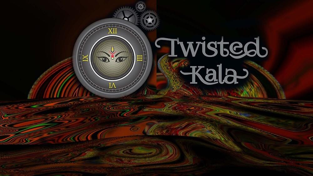 Twisted Kala - Behind the Time! by TwistedKala