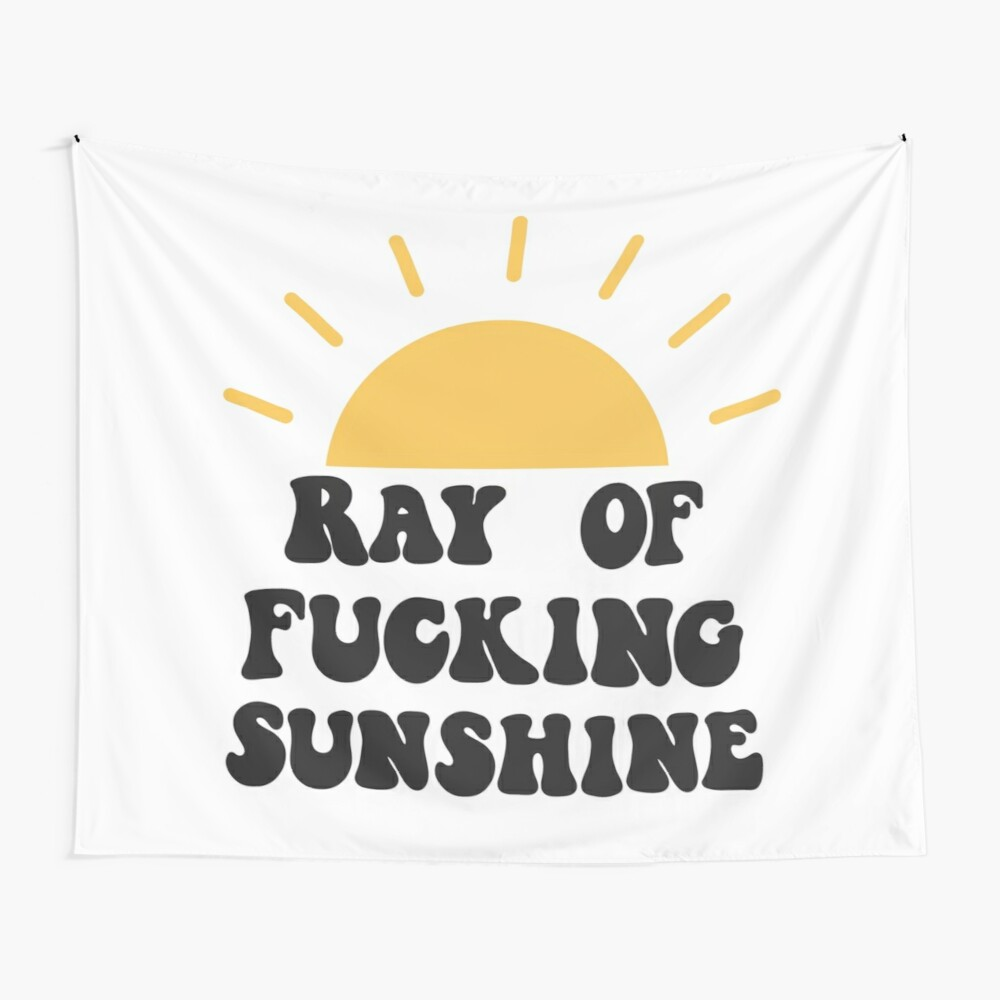 Ray of fucking sunshine Wall Tapestry