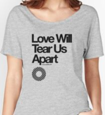 Love Will Tear Us Apart // Women's Relaxed Fit T-Shirt
