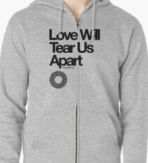 Love Will Tear Us Apart // Zipped Hoodie