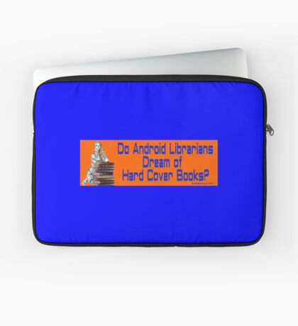 Do Android Librarians Dream of Hard Cover Books? Laptop Sleeve