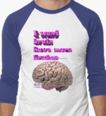 I want brain have more broken, google translate version T-Shirt