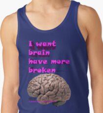 I want brain have more broken, google translate version Tank Top