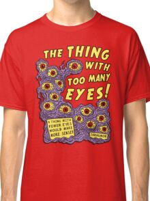 Too Many Eyes Classic T-Shirt