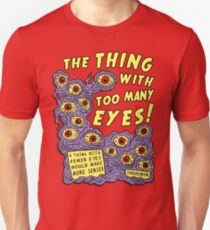 Too Many Eyes Unisex T-Shirt