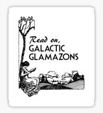 Read on Galactic Glamazons Sticker