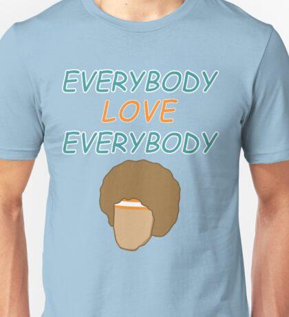 Everybody Love Everybody Unisex T-Shirt