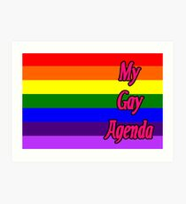 My Gay Agenda Art Print