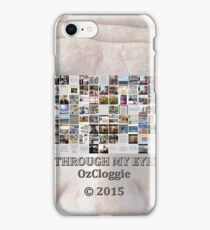 Through my eyes..........  Ozcloggie was Joop Mul. Is Jo M.  iPhone Case/Skin