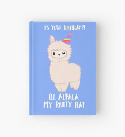 ALPACA Birthday Shirt! Party Hat Animal Birthday Puns Hardcover Journal