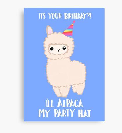 ALPACA Birthday Shirt! Party Hat Animal Birthday Puns Canvas Print