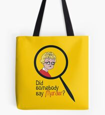 Did Somebody Say Murder? Tote Bag