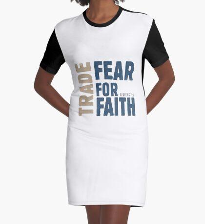 Trade fear for faith - Hebrews 11:1 Graphic T-Shirt Dress