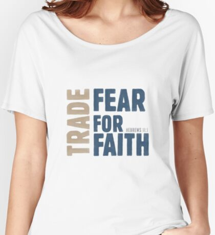 Trade fear for faith - Hebrews 11:1 Relaxed Fit T-Shirt
