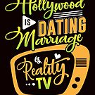 Savvy Turtle Hollywood Is Dating Marriage Is Reality TV by SavvyTurtle