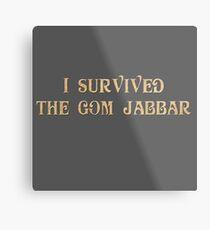 I Survived The Gom Jabbar Metal Print
