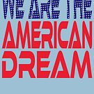 #OurPatriotism: We Are the American Dream by Onjena Yo by Carbon-Fibre Media