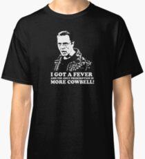 More Cowbell Tshirt 2 Classic T-Shirt