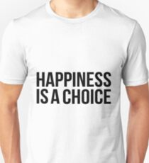 Happiness is a choice Unisex T-Shirt