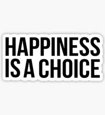 Happiness is a choice Sticker