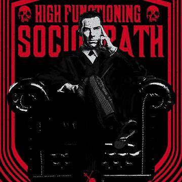 High Functioning Sociopath by pbarts