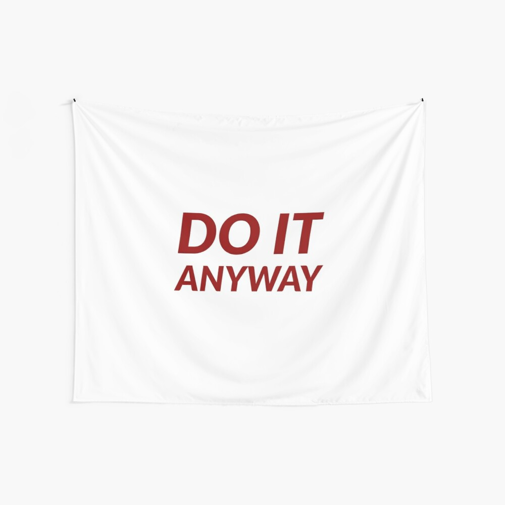 DO IT ANYWAY Wall Tapestry