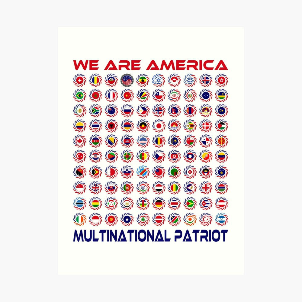 We Are America Multinational Patriot Flag Collective 2.0 Art Print