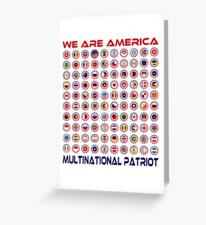 We Are America Multinational Patriot Flag Collective 2.0 Greeting Card