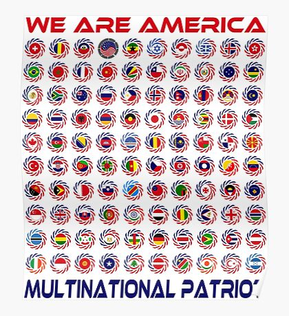 We Are America Multinational Patriot Flag Collective 2.0 Poster