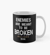 BILLIONS - Enemies Are Meant To Be Broken Classic Mug