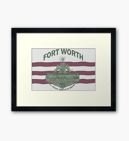 1912 Fort Worth Flag - We're For Smoke - All Roads Lead to Ft. Worth with City Name (Recolored) Framed Print