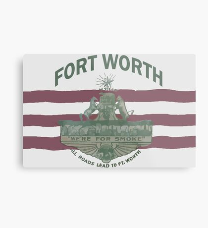 1912 Fort Worth Flag - We're For Smoke - All Roads Lead to Ft. Worth with City Name (Recolored) Metal Print