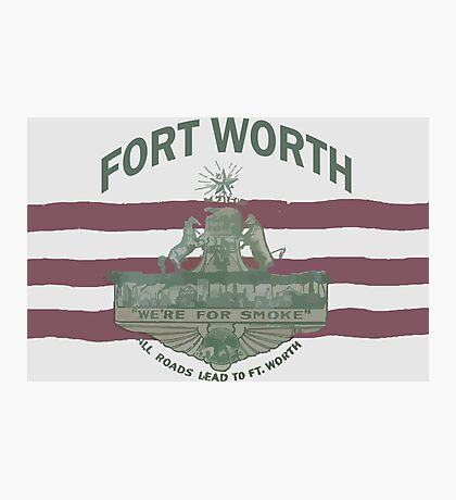 1912 Fort Worth Flag - We're For Smoke - All Roads Lead to Ft. Worth with City Name (Recolored) Photographic Print