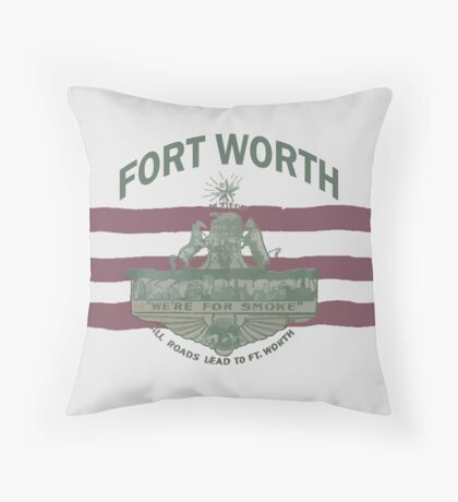 1912 Fort Worth Flag - We're For Smoke - All Roads Lead to Ft. Worth with City Name (Recolored) Throw Pillow