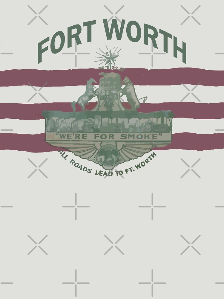 1912 Fort Worth Flag - We're For Smoke - All Roads Lead to Ft. Worth with City Name (Recolored) by willpate