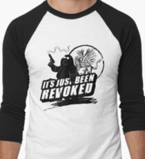 """It's Just Been Revoked""  Men's Baseball ¾ T-Shirt"