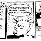 Life with Figit and the Weed. #39. ALISON. by John Sunderland