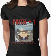 Faith+1 World Tour South park Womens Fitted T-Shirt