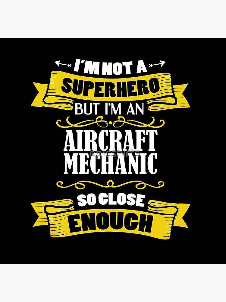 I'm Not A Superhero But I'm An Aircraft Mechanic Funny Gift von epicshirts