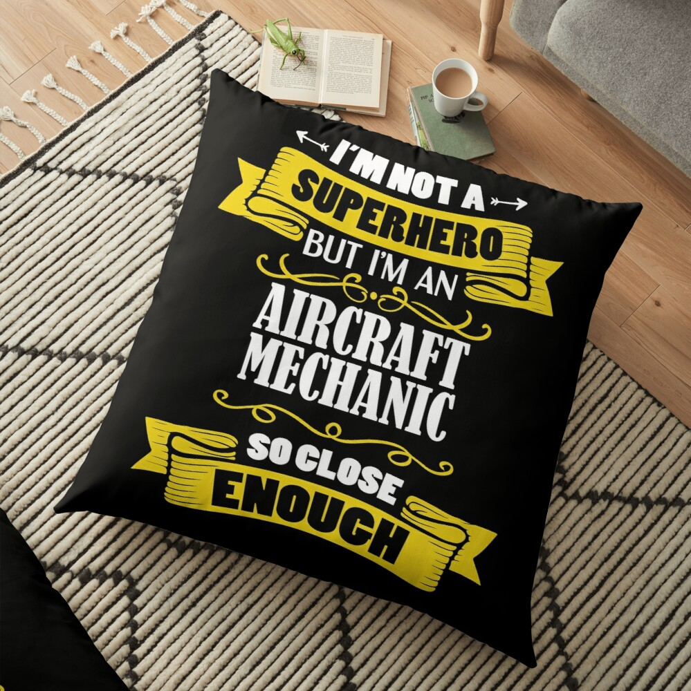 I'm Not A Superhero But I'm An Aircraft Mechanic Funny Gift Bodenkissen