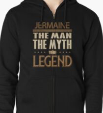 Jermaine The Man The Myth The Legend - Gift For Someone Called Jermaine Zipped Hoodie