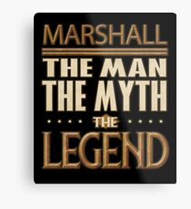 Marshall The Man The Myth The Legend - Gift For Someone Called Marshall Metallbild