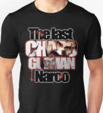 EL Chapo Guzman The Last Narco T-Shirt