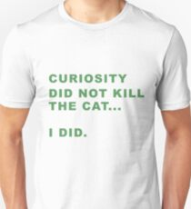 Who Killed The Cat? T-Shirt