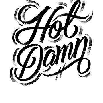 Hot Damn by carlahackett
