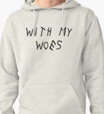 With My Woes Pullover Hoodie