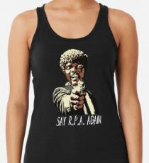 SAY R.P.A. AGAIN Racerback Tank Top