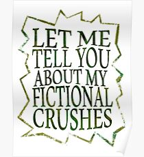 let me tell you about my fictional crushes Poster